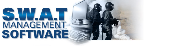 S.W.A.T. Management Program  Specialized Law Enforcement & Police Software